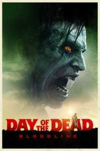 2018 Day of the Dead Bloodline Movie
